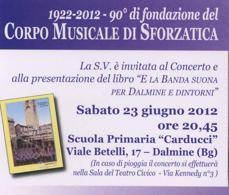 La banda di Sforzatica, 1922-2012